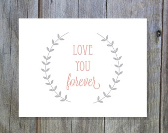 Love You Forever Coral Pink Instant Download Nursery Art