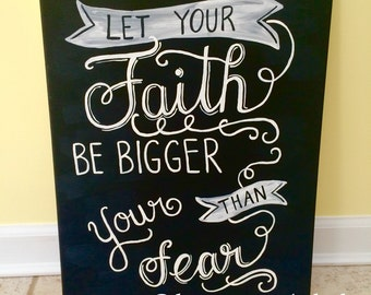Let your faith be bigger than your fear (16x20)