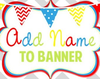 """Add a Name to your banner - Printable - Will match """"Happy Birthday"""" Banner Purchased"""