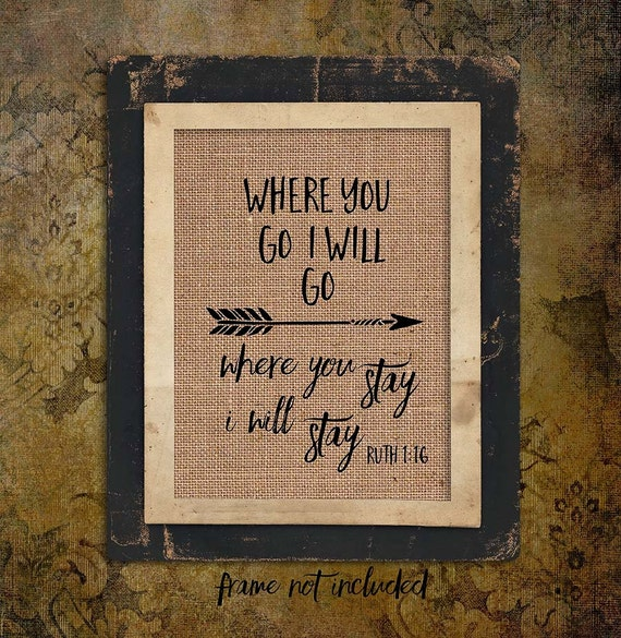 Where you Go I will Go| Where you stay | Bible Verse | Burlap Print | Arrows | Rustic Sign | # 130