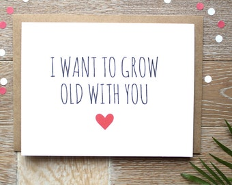 Cute Love You Card. I Want To Grow Old With You.