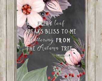 8x10 Autumn Quote Print, Every Leaf Speaks Bliss To Me, Floral Art, Emily Bronte, Fall Poster, Chalkboard Typography Print, Instant Download
