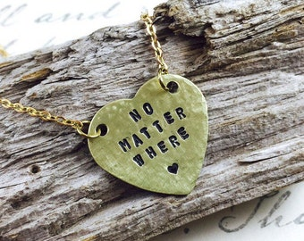 Brass Custom Phrase Necklace, Hand Stamped Heart, Personalized Heart Tag, No Matter Where Quote Necklace, Inspirational Necklace, Love Gift