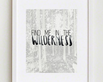 Find Me In The Wilderness; Typographical Illustrated Adventure Printable Art Print
