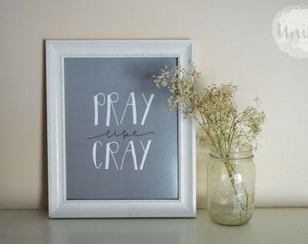 Pray Like Cray Calligraphy Paper Print