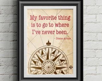 Diane Arbus Travel Quote Poster - Go Where I've Never Been