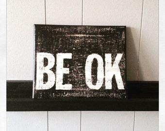 Be Ok 8 X 10 Canvas