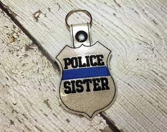POLICE Sister - POLICE - Cop - Law Enforcement - In The Hoop - Snap/Rivet Key Fob - Digital Embroidery Design