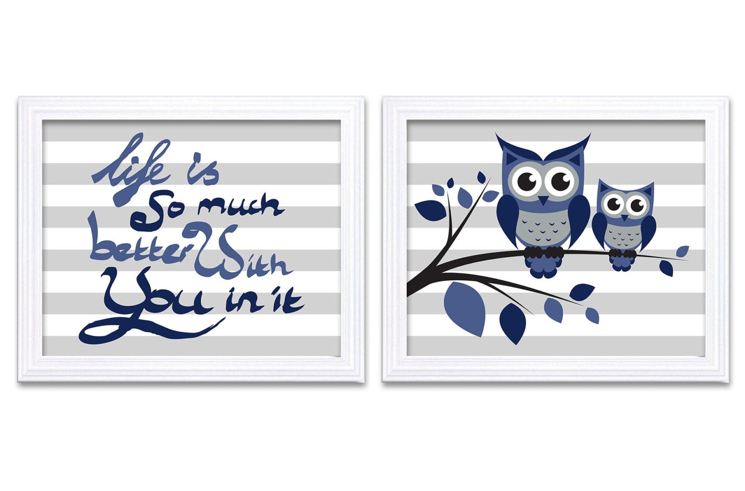 Grey Navy Owl Nursery Art Owl Nursery Print Set of 2 Life is so much better with you in it Baby Boy