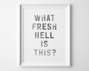 College Student Gift for Coworker Gift, What Fresh Hell Is This Typography Print Funny Office Decor College Dorm Decor, Dorothy Parker Quote