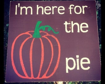 I'm here for the pumpkin pie