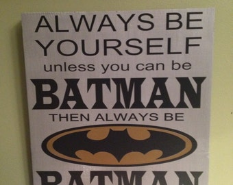 Always Be Yourself Batman sign! 10%