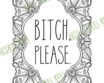 bitch please swear word printable adult coloring page instant digital download funny coloring page