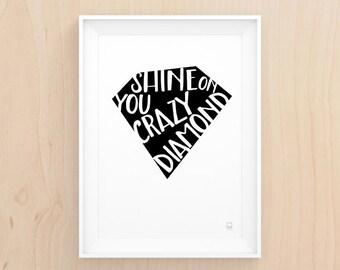 Shine on you Crazy Diamond - Printable Art