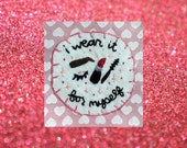 I Wear It For Myself Patch, Makeup Patch, Feminist Patch, Handmade Patch
