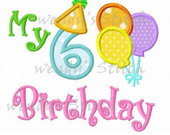 My 6th birthday applique machine embroidery design instant download