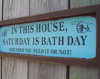 Wood Framed Tin Sign Bathroom, In This House Saturday Is Bath Day,  21 by 6 inches., Free Shipping