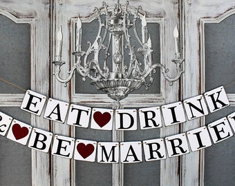 EAT DRINK be MARRIED,  Wedding Banners, Rehearsal Dinner Signs