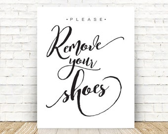 Please Remove Your Shoes, Please Remove Your Shoes Sign, Remove Shoes PRINT, Remove Your shoes, Wall Art, 5x7, 8x10, 11x14, 16x20 PRINT