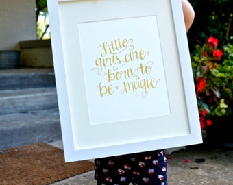 Little Girls Are Born To Be Magic | Digital Print (8 x 10)