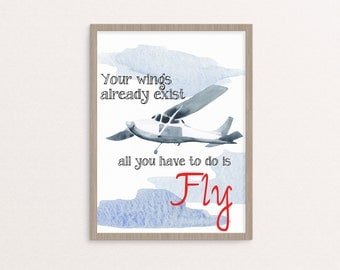Your WIngs Already Exist, All You Have to Do is Fly, Airplane Print,  Nursery Print,  Metal Sign, Art for Boy's room, Airplane theme