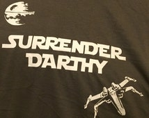Funny Star Wars Surrender Darthy  T shirt Tee Shirt Tshirt Darth Vader  Luke Skywalker X-Wing fighter millennium falcon wizard of oz fan art
