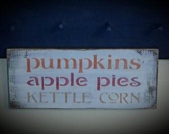 Primitive Pumpkins, Apple Pie, Kettle Corn Sign