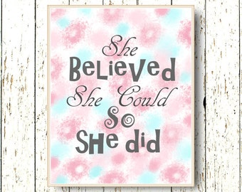She believed she could so she did Quote  Family room wall art typography - words living room Pink art girls 8x10, 11x14 and larger