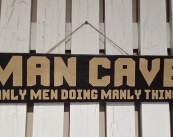 Free Shipping - Man Cave Wood Sign - Man Cave  - Manly Men Doing Manly Things - Man, Men, Manly Men  - Gift for Him - Gift for Guys
