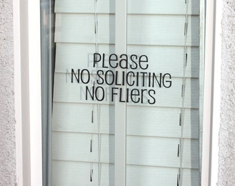 Please No Soliciting No Fliers, Inside or Outside Window, No Soliciting Vinyl Sign, Vinyl Decal, Custom Soliciting Sign, Solicitation Sign,