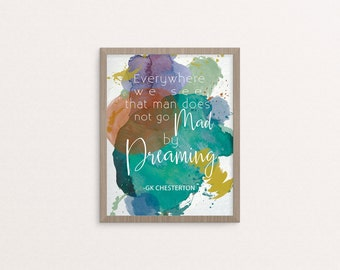 Chesterton Dreaming Quote 8x10 Instant Download Printable