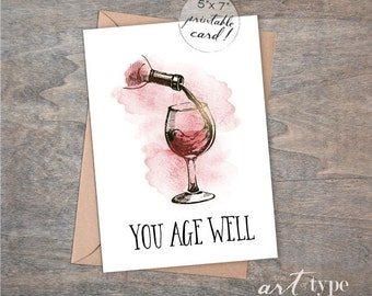 Funny Wine Lover Birthday Card You Age Well INSTANT Download 5x7 PRINTABLE Card Get Better With Age, Husband Birthday Humor Dad Grandpa