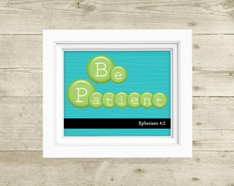 Be Patient Wall Art - Printable Quote - Scripture Art - Ephesians - Printable Bible Quote Wall Art - Bible Verse Wall Art - 8x10