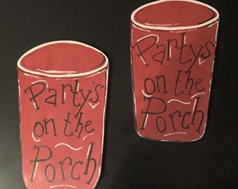 Partys on the porch, porch sign, red solo cup, wood porch sign, red solo cup wooden sign, door hanger, party sign, wooden door hanger