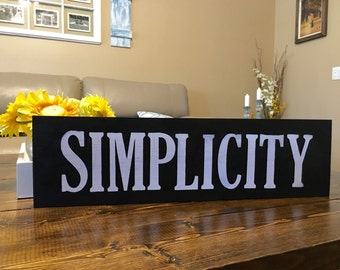 Simplicity sign, wooden quote sign, wood simplicity sign, word wall art, simple sign, simple decor, gallery wall, black and white decor