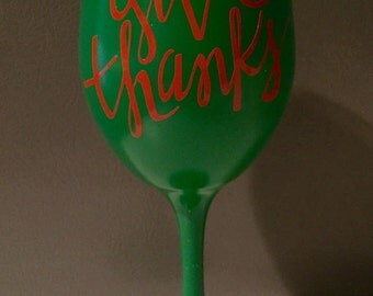 Thanksgiving Wine Glass - Give Thanks