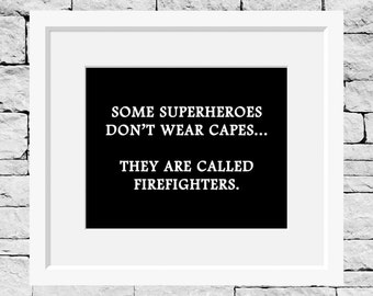 Firefighter Quote, Superheroes, Firefighter Print, Firefighter Gift, Fireman Quote, Firemen Quote, Firemen Print, Firewoman Print