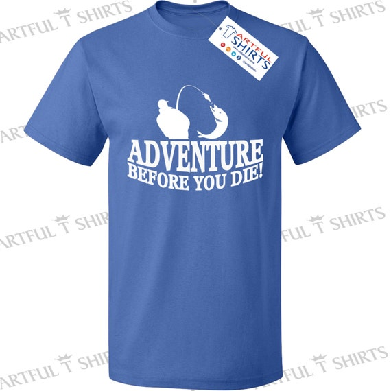 Adventure before you die fishing deep sea fishing t shirts for Fishing t shirts brands