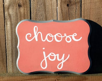 Choose Joy (Coral and Gray) hand painted wood sign