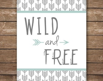 INSTANT DOWNLOAD - Wild and Free - Printable Wall Art - M2M Caden Lane Mint and Gray Arrow Modern bedding - DIGITAL 8x10