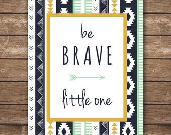INSTANT DOWNLOAD - Be Brave Little One - Printable Wall Art - M2M Caden Lane Gold and Mint Aztec bedding - DIGITAL 8x10
