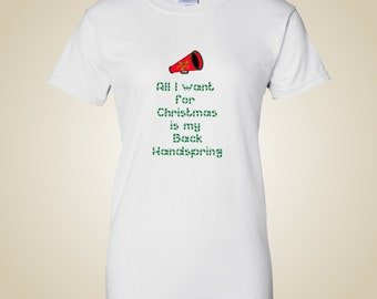 Cheerleading All I want for Christmas is my Back Handspring shirt