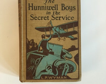 Hunniwell Boys in the Secret Service, Vintage Boys Book, Wyman, 1928