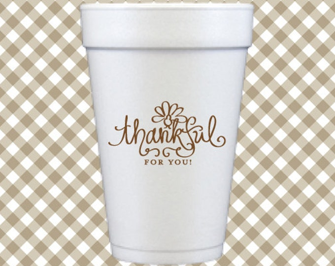 Thanksgiving Foam Cups  - Thankful for You