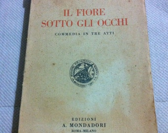 The flower under the eyes (Fausto Maria Martini, 1922), comedy in three acts-comedy Three acts. Book in Italian-Italian book