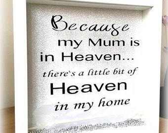 Because My Mum Is In Heaven, There's A Little Bit Of Heaven In My Home Picture Frame With Feathers