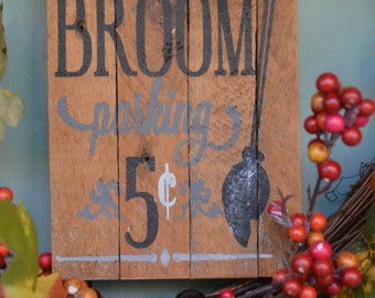 Broom parking vintage sign for the witches out there or just a Halloween decoration.