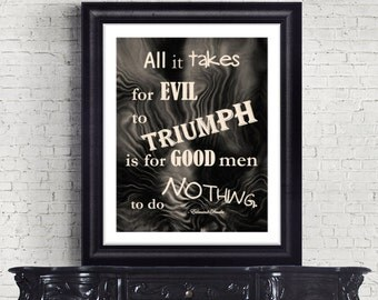 Gift Man Dad Grandpa Brother Christian art print wall decor INSTANT DOWNLOAD evil triumph good men do nothing