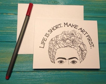 "Frida Kahlo Life Is Short Make Art First Blank 5.5"" x 4.25"" Card by Sea Senorita Studios"