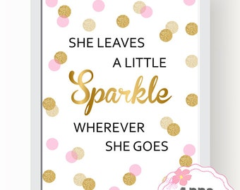 She leaves a little sparkle wherever she goes. Printable Art, Nursery Art Print, inspirational Wall Art Home Decor Typography Art Print 0180